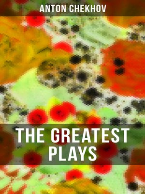 cover image of The Greatest Plays of Anton Chekhov